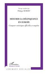 Mesurer la délinquance en Europe: Comparer statistiques officielles et enquêtes