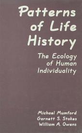 Patterns of Life History: The Ecology of Human Individuality