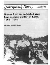 Scenes from an Unfinished War: Low Intensity Conflict in Korea 1966-1969