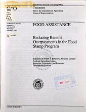 Food assistance: reducing benefit overpayments in the food stamp program : statement of Robert A. Robinson, Associate Director, Food and Agriculture Issues, Resources, Community, and Economic Development Division, before the Committee on Agriculture, House of Representatives