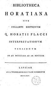 Bibliotheca Horatiana sive Syllabus editionum Q. Horatii Flacci, interpretationum, versionumque ab an. 1470 ad an. 1770