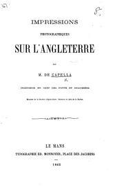 Impressions photographiques sur l'Angleterre, etc. (Extrait du Bulletin de la Société d'Agriculture, Sciences et Arts de la Sarthe.).
