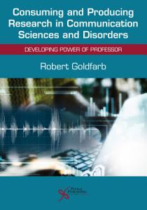 Consuming and Producing Research in Communication Sciences and Disorders Book