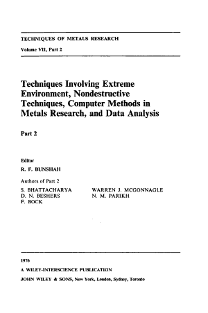 Techniques involving extreme environment  nondestructive techniques  computer methods in metals research  and data analysis