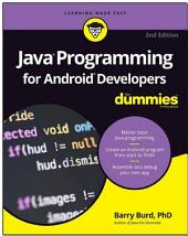 Java Programming for Android Developers For Dummies: Edition 2