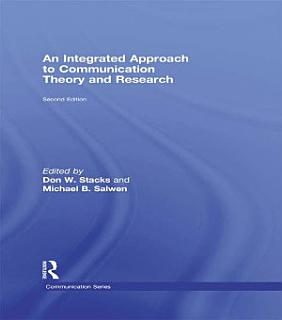 An Integrated Approach to Communication Theory and Research Book