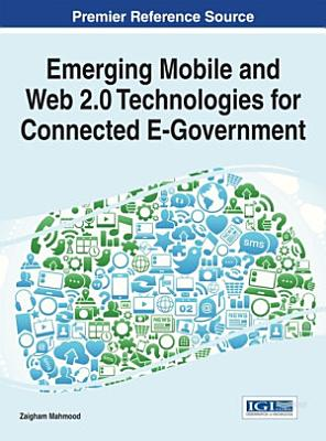 Emerging Mobile and Web 2 0 Technologies for Connected E Government PDF