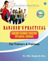Ranjesh s Practical Golden Global English Speaking Course for Trainers   Trainees PDF