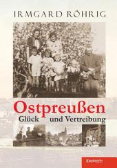 Ostpreußen - Glück und Vertreibung