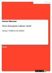 Does European culture exist?: Europa - Vielfalt in der Einheit