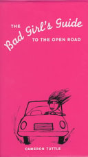 The Bad Girl s Guide to the Open Road PDF