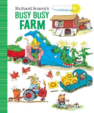 Richard Scarry s Busy Busy Farm