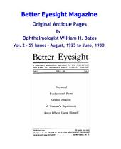 Better Eyesight Magazine - Original Antique Pages by Ophthalmologist William H. Bates - Vol 2 - 59 Issues: August, 1925 to June, 1930: Natural Vision Improvement