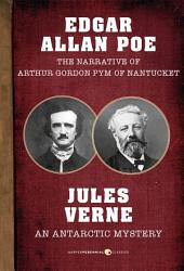 The Narrative of Arthur Gordon Pym of Nantucket and An Antarctic Mystery
