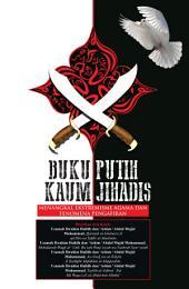 Buku Putih Kaum Jihadis: Menangkal Ekstremisme Agama dan Fenomena Pengafiran
