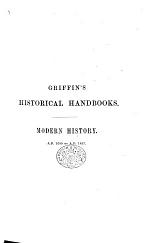 The Student's Handbook of Modern History, from the Commencement of the Sixteenth Century to the Present Day. With a Sketch of the French Revolution by Henry, Lord Brougham