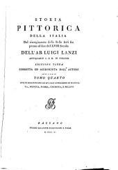 Storia pittorica della Italia, dal risorgimento delle belle arti fin presso al fine del xviii secolo: Volume 4