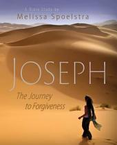 Joseph - Women's Bible Study Participant Book: The Journey to Forgiveness