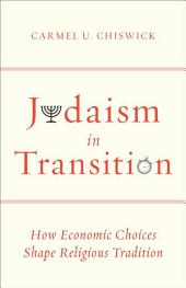 Judaism in Transition: How Economic Choices Shape Religious Tradition