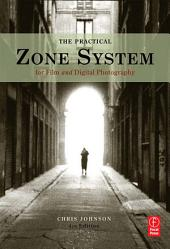 The Practical Zone System: For Film and Digital Photography, Edition 4