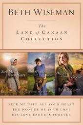 The Land of Canaan Collection: Seek Me with All Your Heart, The Wonder of Your Love, His Love Endures Forever