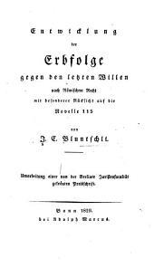 Entwicklung der Erbfolge gegen den letzten Willen nach römischem Recht, mit besonderer Rücksicht auf die Novelle 115, etc