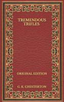 Tremendous Trifles   Original Edition PDF
