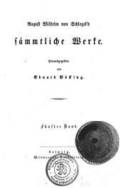August Wilhelm von Schlegel's sammtliche Werke: Band 5