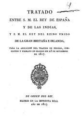 Tratado entre S.M. el Rey de España y de las Indias y S.M. el Rey del Reyno Unido de la Gran Bretaña e Irlanda para la abolición del trafico de negros, concluido y firmado en Madrid en 23 de setiembre de 1817