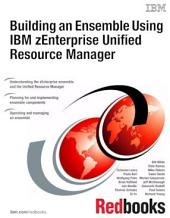 Building an Ensemble Using IBM zEnterprise Unified Resource Manager