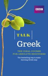 Talk Greek Enhanced eBook (with audio) - Learn Greek with BBC Active: The bestselling way to make learning Greek easy, Edition 3