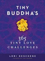 Tiny Buddha s 365 Tiny Love Challenges PDF