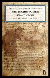 Old English Poetry: An Anthology: A Broadview Anthology of British Literature Edition