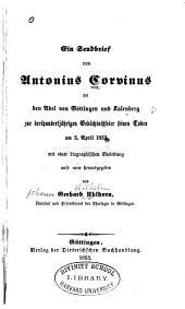 Ein Sendbrief von Antonius Corvinus an den Adel von Göttingen und Kalenberg zur dreihundertijährigen Gedächtnissfeier seines Todes am 5. April 1853, mit einer biographischen Einleitung