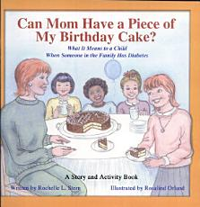 Can Mom Have a Piece of My Birthday Cake  PDF