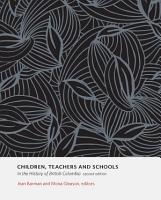 Children  Teachers and Schools in the History of British Columbia  2e PDF