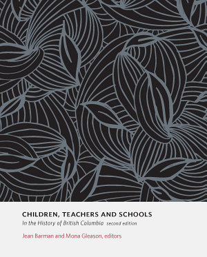 Children  Teachers and Schools in the History of British Columbia  2e PDF