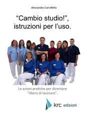 """""""Cambio studio""""!, istruzioni per l'uso."""