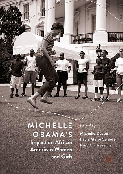 Download Michelle Obama   s Impact on African American Women and Girls Book