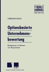 Optionsbasierte Unternehmensbewertung: Realoptionen im Rahmen von Akquisitionen
