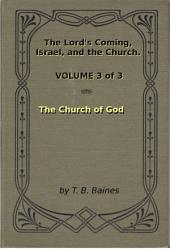 The Church of God: The Lord's Coming, Israel, and the Church Volume 3