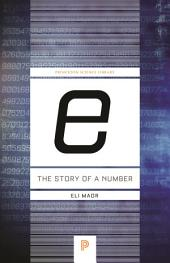 """e:"" The Story of a Number: The Story of a Number"