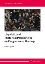 Linguistic and Rhetorical Perspectives on Congressional Hearings