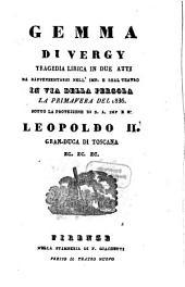 Gemma di Vergy: tragedia lirica in due atti : da rappresentarsi nell'Imp. e Real Teatro in Via della Pergola la primavera del 1836