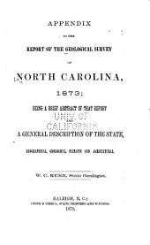 Appendix to the Report of the Geological Survey of North Carolina, 1873: Being a Brief Abstract of that Report and a General Description of the State, Geographical, Geological, Climatic and Agricultural