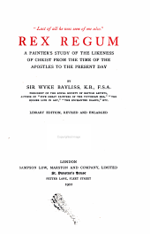 Rex regum: a painter's study of the likeness of Christ from the time of the apostles to the present day