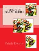 Toss It Up (Salad Book)