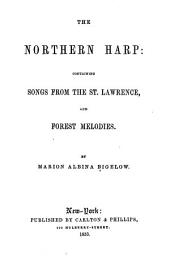 The Northern Harp: Containing Songs from the St. Lawrence, and Forest Melodies