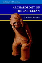 The Archaeology of the Caribbean