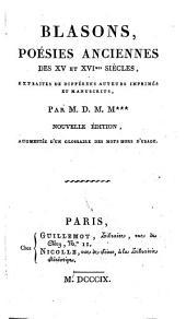 Blasons, poésies anciennes des XV et XVImes siecles extraites de différens auteurs imprimée-et manuscrits